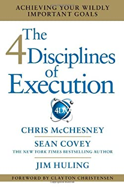 The 4 Disciplines of Execution: Achieving Your Wildly Important Goals 9781451627053