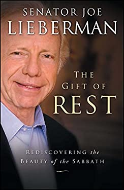 The Gift of Rest: Rediscovering the Beauty of the Sabbath 9781451627312