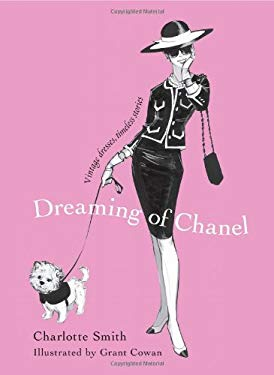 Dreaming of Chanel: Vintage Dresses, Timeless Stories 9781451632958