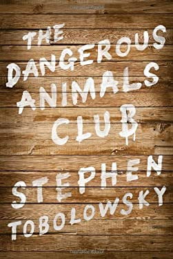 The Dangerous Animals Club 9781451633153