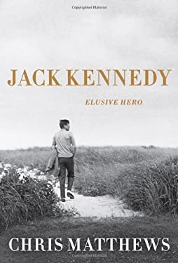 Jack Kennedy: Elusive Hero 9781451635089