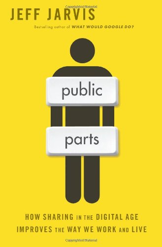 Public Parts: How Sharing in the Digital Age Improves the Way We Work and Live 9781451636000