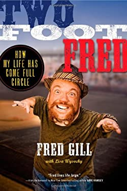 Two Foot Fred: How My Life Has Come Full Circle 9781451636215