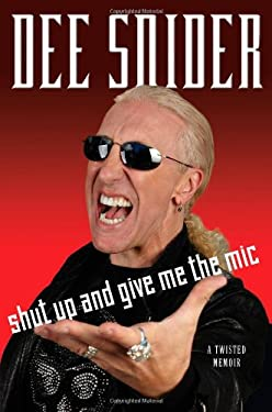 Shut Up and Give Me the Mic: A Twisted Memoir 9781451637397