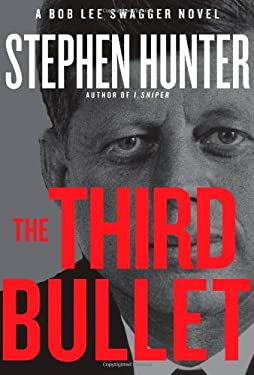 The Third Bullet: A Bob Lee Swagger Novel 9781451640205