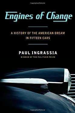 Engines of Change: A History of the American Dream in Fifteen Cars 9781451640632
