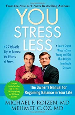 You: Stress Less: The Owner's Manual for Regaining Balance in Your Life 9781451640748