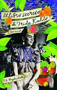 El Libro Secreto de Frida Kahlo 9781451641417