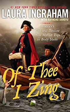 Of Thee I Zing: America's Cultural Decline from Muffin Tops to Body Shots 9781451642056