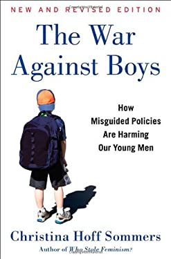 The War Against Boys: How We Are Harming Our Young Men 9781451644180