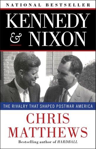 Kennedy & Nixon: The Rivalry That Shaped Postwar America 9781451644289