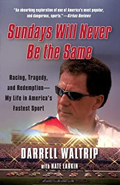 Sundays Will Never Be the Same: Racing, Tragedy, and Redemption--My Life in America's Fastest Sport 9781451644906