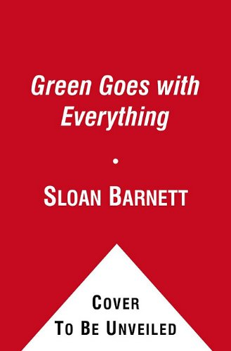 Green Goes with Everything: Simple Steps to a Healthier Life and a Cleaner Pla 9781451646177