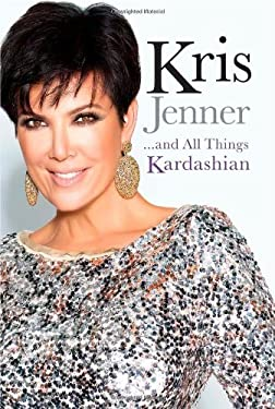 Kris Jenner . . . and All Things Kardashian 9781451646962
