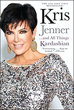 Kris Jenner . . . and All Things Kardashian 9781451646979