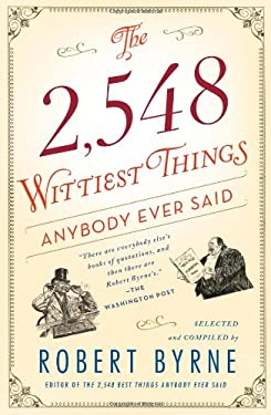 The 2,548 Wittiest Things Anybody Ever Said 9781451648904