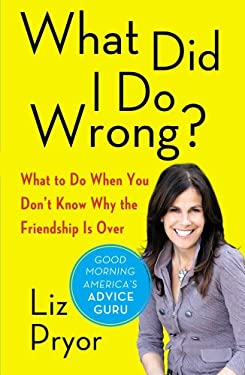 What Did I Do Wrong?: What to Do When You Don't Know Why the Friendship Is Over 9781451649659