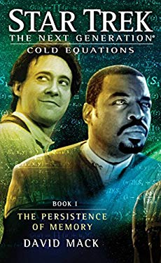 Star Trek: The Next Generation: Cold Equations: The Persistence of Memory: Book One 9781451650723