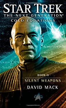 Star Trek: The Next Generation: Cold Equations: Silent Weapons: Book Two 9781451650730