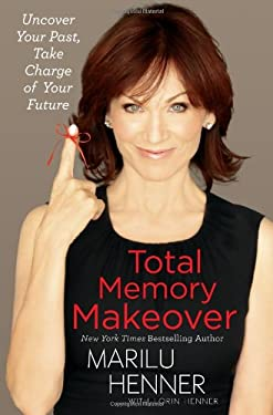Total Memory Makeover: Uncover Your Past, Take Charge of Your Future 9781451651218