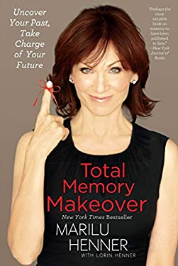 Total Memory Makeover: Uncover Your Past, Take Charge of Your Future 9781451651232