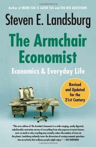 The Armchair Economist: Economics and Everyday Life 9781451651737
