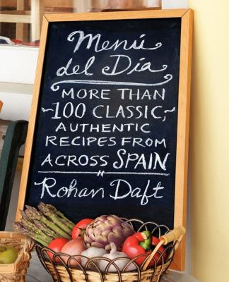 Menu del Dia: More Than 100 Classic, Authentic Recipes from Acro 9781451656138