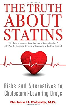 The Truth about Statins: Risks and Alternatives to Cholesterol-Lowering Drugs 9781451656398
