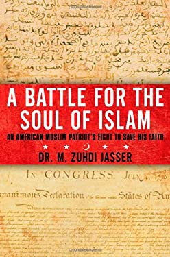 A Battle for the Soul of Islam: An American Muslim Patriot's Fight to Save His Faith 9781451657944