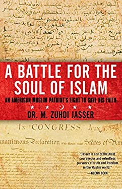 A Battle for the Soul of Islam: An American Muslim Patriot's Fight to Save His Faith 9781451657968