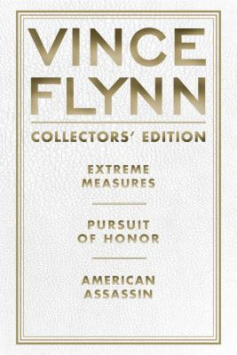 Vince Flynn Collectors' Edition, #04: Extreme Measures, Pursuit of Honor, and American Assassin 9781451660579