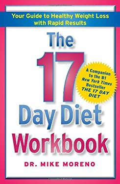 The 17 Day Diet Workbook: Your Guide to Healthy Weight Loss with Rapid Results 9781451661439