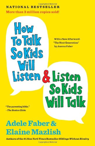How to Talk So Kids Will Listen & Listen So Kids Will Talk 9781451663884
