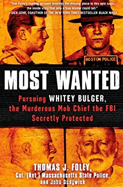 Most Wanted: Pursuing Whitey Bulger, the Murderous Mob Chief the FBI Secretly Protected 9781451663914