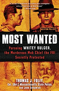 Most Wanted: Pursuing Whitey Bulger, the Murderous Mob Chief the FBI Secretly Protected 9781451663938