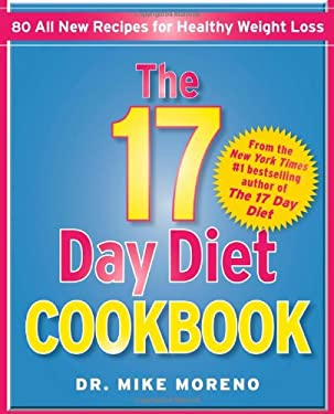 The 17 Day Diet Cookbook: 80 All New Recipes for Healthy Weight Loss 9781451665819