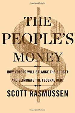 The People's Money: How Voters Will Balance the Budget and Eliminate the Federal Debt 9781451666106