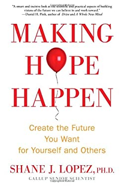 Making Hope Happen: Create the Future You Want in Business and Life 9781451666229