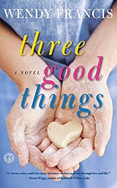Three Good Things: A Novel 9781451666342