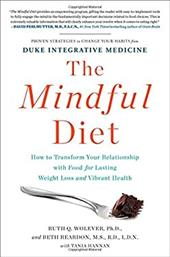 The Mindful Diet: How to Transform Your Relationship with Food for Lasting Weight Loss and Vibrant Health 22443794