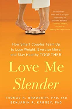 Love Me Slender: How Smart Couples Eat Right, Move More, and Live Longer 9781451674514