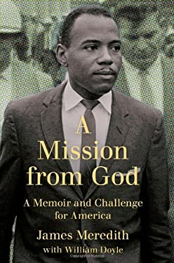 A Mission from God: A Memoir and Challenge for America 9781451674729