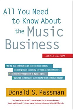 All You Need to Know About the Music Business: Eighth Edition 9781451682465