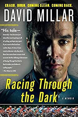 Racing Through the Dark: Crash. Burn. Coming Clean. Coming Back. 9781451682687