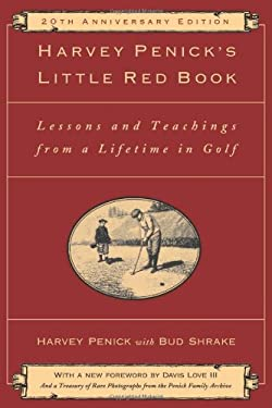 Harvey Penick's Little Red Book: Lessons and Teachings from a Lifetime in Golf 9781451683219