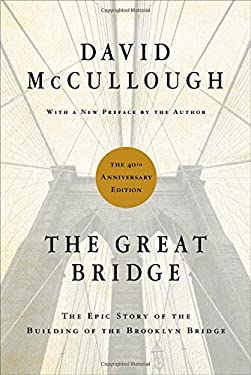 The Great Bridge: The Epic Story of the Building of the Brooklyn Bridge 9781451683233