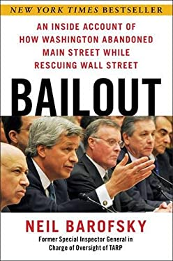 Bailout: An Inside Account of How Washington Abandoned Main Street While Rescuing Wall Street 9781451684933