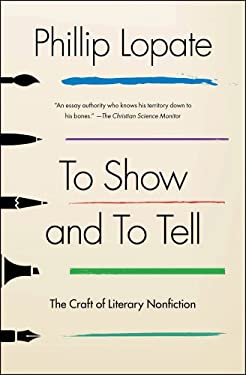 To Show and to Tell: The Craft of Literary Nonfiction 9781451696325