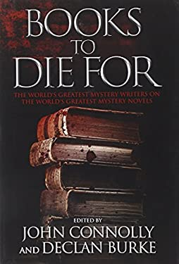 Books to Die for: The World's Greatest Mystery Writers on the World's Greatest Mystery Novels 9781451696578