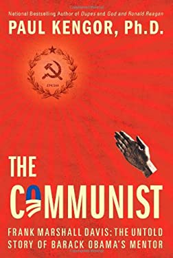 The Communist: Frank Marshall Davis: The Untold Story of Barack Obama's Mentor 9781451698091